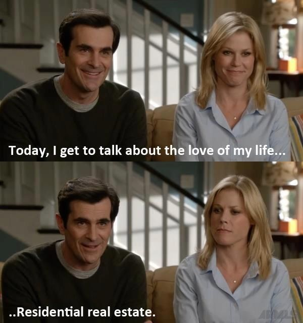 Today I get to talk about the love of my life.. Residential Real Estate