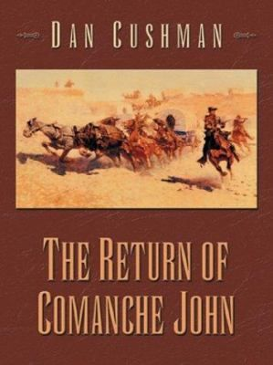 The return of Comanche John : western stories