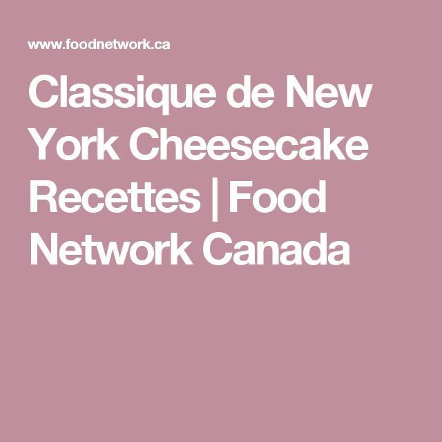 Classique de New York Cheesecake Recettes |  Food Network Canada