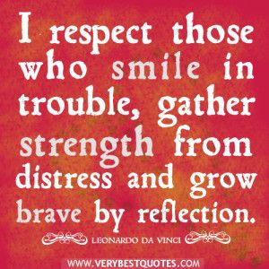 Respect Quotes, Smile Quotes, Strength Quotes, Grow Brave Quotes    Inspirational Quotes About