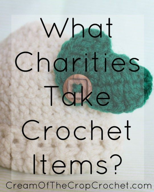 Cream Of The Crop Crochet ~ What Charities Take Crochet Items?