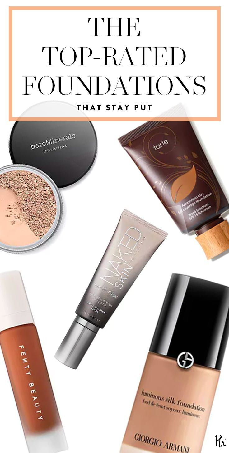 The Top Rated Foundations That Actually Stay Put Top Rated Foundation No Foundation Makeup Makeup Tips Foundation