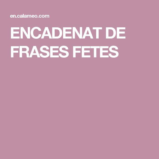 ENCADENAT DE FRASES FETES