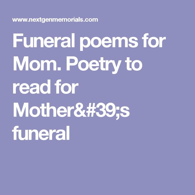 Funeral poems for Mom. Poetry to read for Mother's funeral