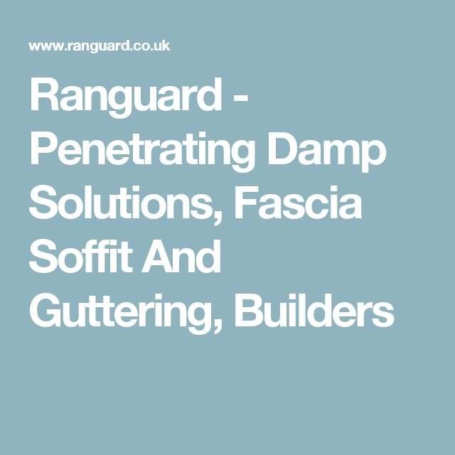 Ranguard - Penetrating Damp Solutions, Fascia Soffit And Guttering, Builders