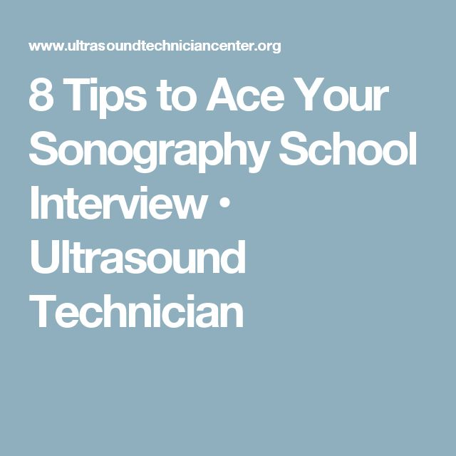 8 Tips to Ace Your Sonography School Interview • Ultrasound Technician