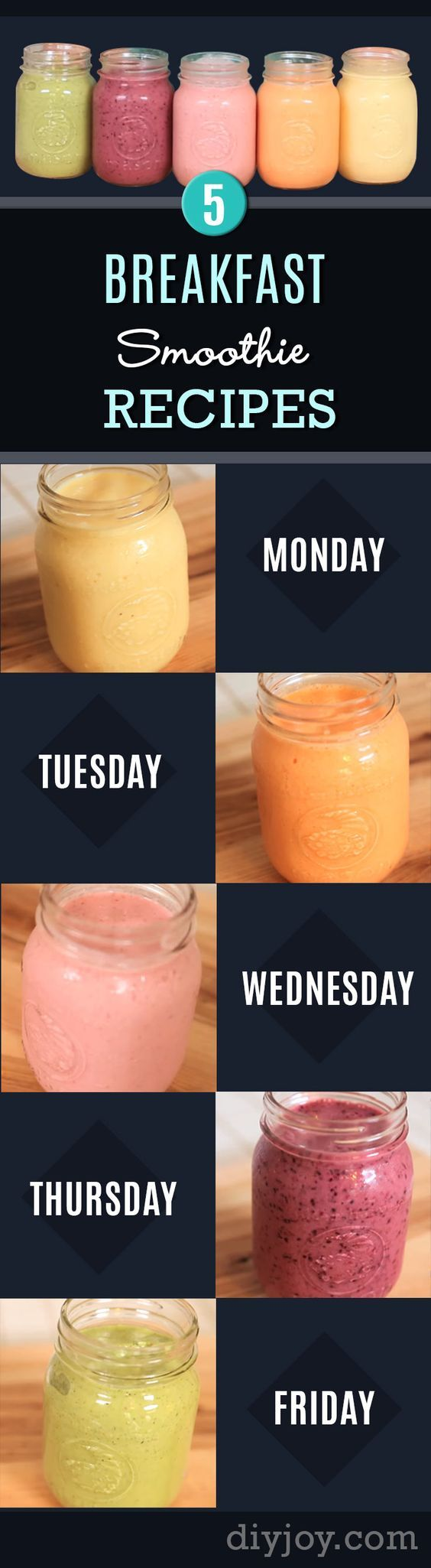 Healthy smoothie recipes and easy ideas perfect for breakfast, energy. Low calorie and high protein recipes for weightloss and to lose weight. Simple homemade recipe ideas that kids love. | Monday To Friday – 5 Ultimate Breakfast Smoothie Recipes! | http://diyjoy.com/healthy-smoothie-recipes:
