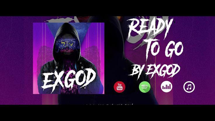 Ready to Go ( EXGOD ep 2017 )  Feat. Liz Garcia