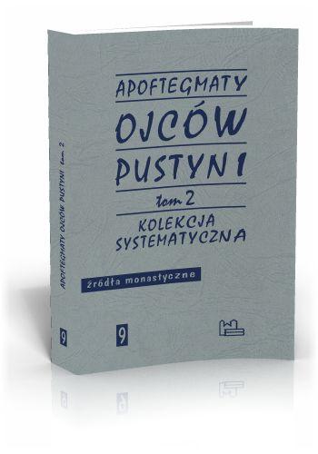 Apoftegmaty Ojców Pustyni t.2  http://tyniec.com.pl/product_info.php?products_id=536