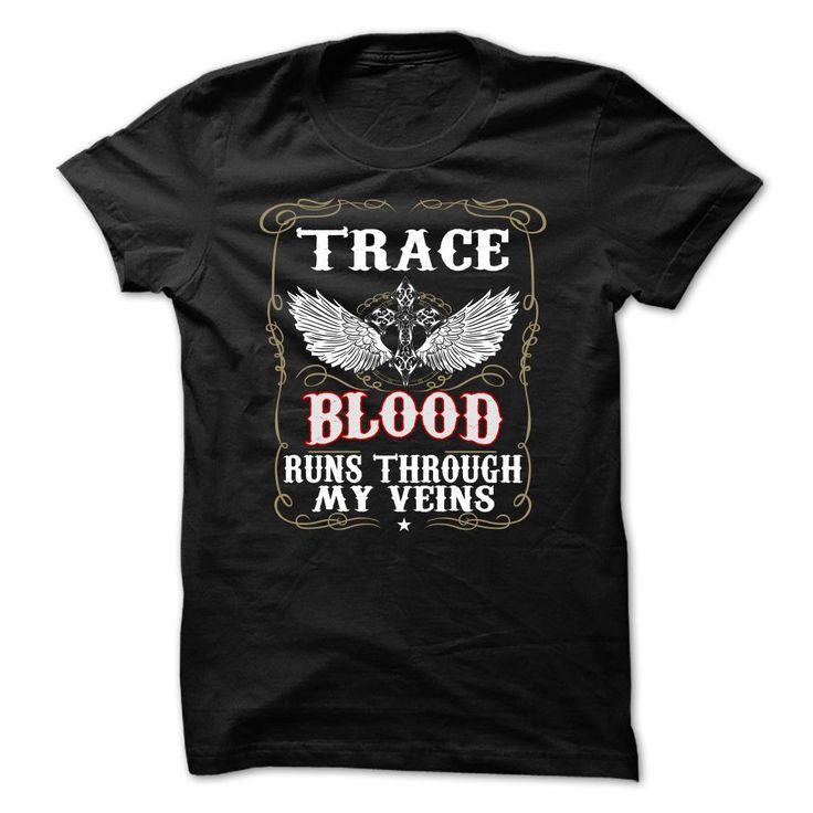 TRACE Blood Runs Through My Veins T-Shirts, Hoodies. SHOPPING NOW ==► Funny Tee Shirts