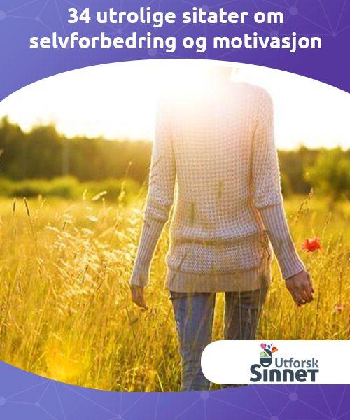 34 utrolige sitater om selvforbedring og motivasjon  Noen ganger er det vanskelig å holde motivasjonen oppe. Hvis du opplever dette, hvorfor ikke bruke sitater om #selvforbedring og #motivasjon som #inspirasjon?  #Kuriosa