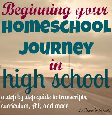 Beginning Your Homeschool Journey in High School - Le Chaim (on the right)....good info!