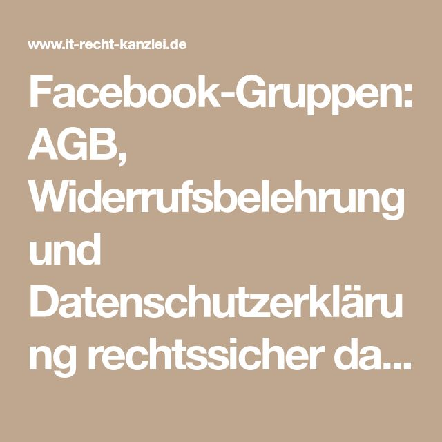 Facebook-Gruppen: AGB, Widerrufsbelehrung und Datenschutzerklärung rechtssicher darstellen