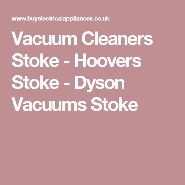 Vacuum Cleaners Stoke - Hoovers Stoke - Dyson Vacuums Stoke