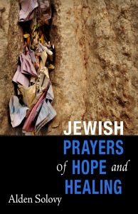 """""""Jewish Prayers of Hope and Healing"""" by Alden Solovy - this is an amazing book of prayers for people of all religious backgrounds.  BEAUTIFUL!!!"""