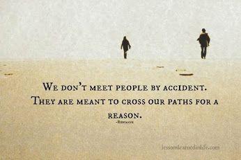 人は偶然に出会うわけじゃないんだ。 かならずなにかの理由があって、お互いの人生の道が交差するのさ。