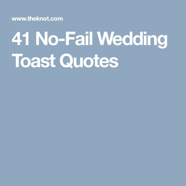 Best 25 wedding toast quotes ideas on pinterest wedding quotes 41 no fail wedding toast quotes junglespirit Images