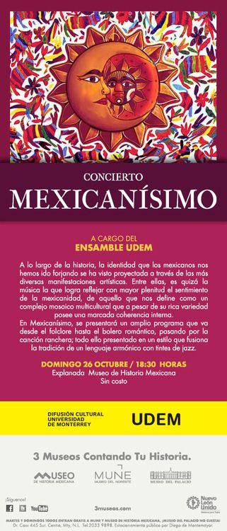 """""""MEXICANÍSIMO"""" A cargo del Ensamble UDEM. Se presentará un amplio programa que va desde el folclore hasta el bolero romántico, pasando por la canción ranchera; todo ello presentado en un estilo que..."""