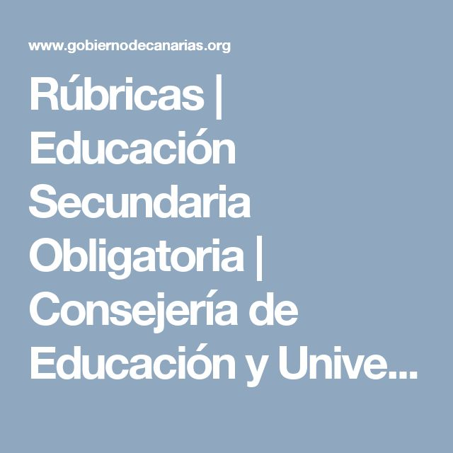Rúbricas   Educación Secundaria Obligatoria   Consejería de Educación y Universidades   Gobierno de Canarias