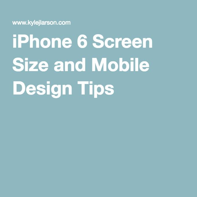 iPhone 6 Screen Size and Mobile Design Tips