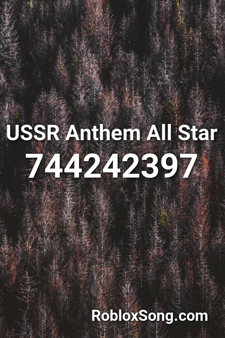 Ussr Anthem All Star Roblox Id Roblox Music Codes In 2020