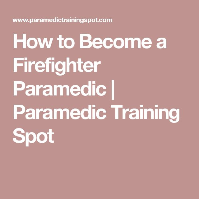 How to Become a Firefighter Paramedic | Paramedic Training Spot