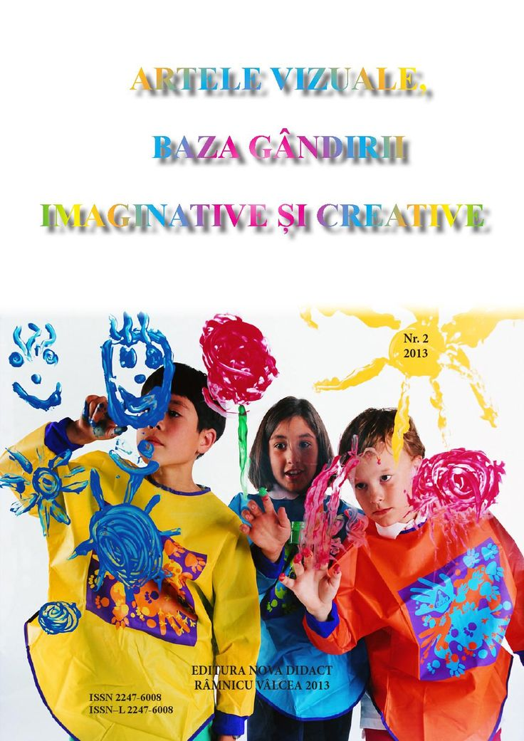 Revista - Artele vizuale - baza gandirii imaginative si creative - Nr. 2 - 2013