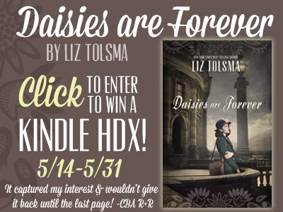 """Daisies are Forever"" by Liz Tolsma is receiving rave reviews! Enter to win a Kindle HDX and learn more. Winner announced on Liz's website on 6/2."