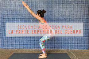 Esta secuencia de yoga para brazos y hombros es ideal para principiantes. Fortalece la parte superior del cuerpo y nos prepara para posturas más avanzadas.
