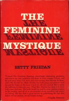 If you were born in 1963 - that year Betty Friedan's book The Feminine Mystique was published - it helped launch the 60s-70s Woman's Movement.