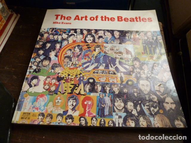 THE ART OF THE BEATLES -MIKE EVANS- (Música - Catálogos de Música, Libros y Cancioneros)