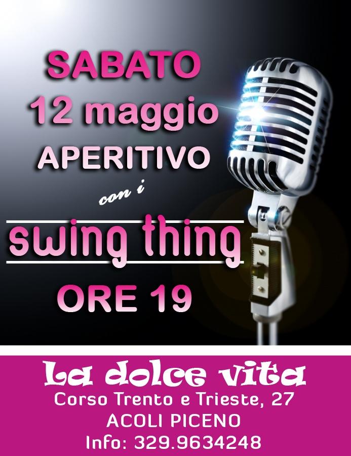 Swing Thing live @LaDolceVita di Ascoli Piceno: sabato 12 maggio 2012, ore 19. Aperitivo in musica