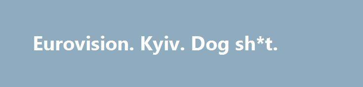Eurovision. Kyiv. Dog sh*t. http://rusdozor.ru/2016/09/11/eurovision-kyiv-dog-sht/  Чем Киев лучше Одессы или Днепра. Композиция «Cold Funk — Funkorama» принадлежит исполнителю Kevin MacLeod. Лицензия: Creative Commons Attribution (https://creativecommons.org/licenses/…). Оригинальная версия: http://incompetech.com/music/royalty-…. Исполнитель: http://incompetech.com/