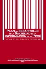 Plan de Desarrollo de la Sociedad de la Información en el Perú-La Agenda Digital Peruana