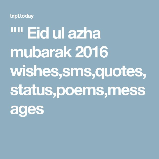 """"" Eid ul azha mubarak 2016 wishes,sms,quotes,status,poems,messages"
