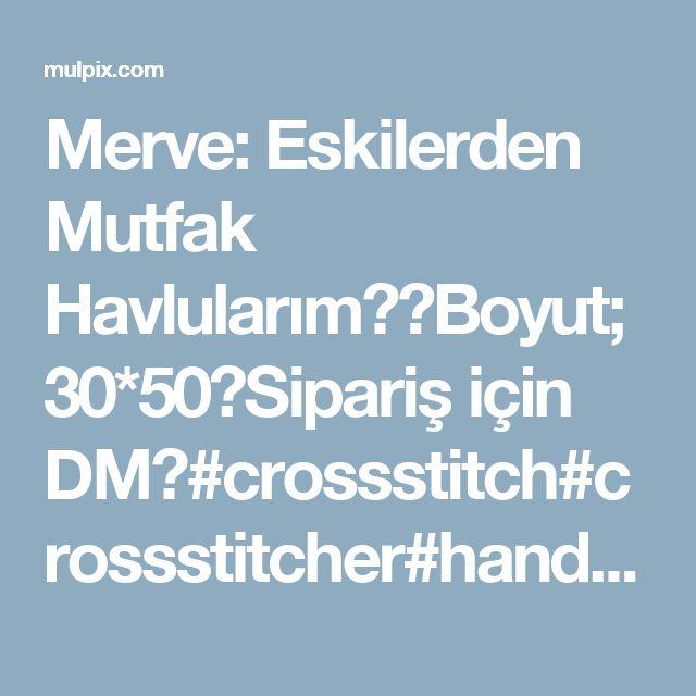 Merve: Eskilerden Mutfak Havlularım💜😊Boyut;30*50💖Sipariş için DM😉#crossstitch#crossstitcher#handmadewithlove#turkish#kasnak#kanavice#etamin#hediyelik#pano#havlu#elişi#hediye#nişan#düğün#dekor#çeyiz#çeyizlik#doğumgünü#bebek#mutfak#satılık#sipariş#muffin#kek#vintage#ev#dekor#çay#gül#turkish#çaydanlık#thea