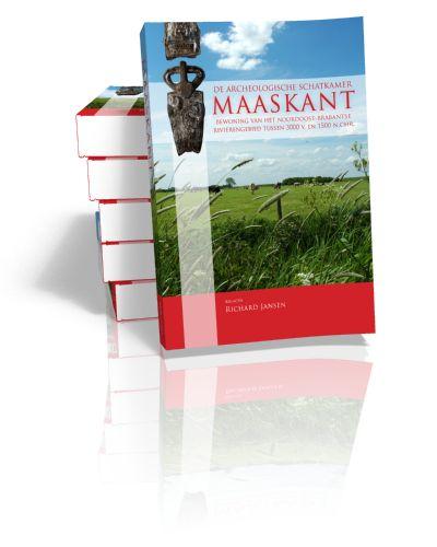 De archeologische schatkamer Maaskant Bewoning van het Noordoost-Brabantse rivierengebied tussen 3000 v. en 1500 n.chr. Edited by Richard ...