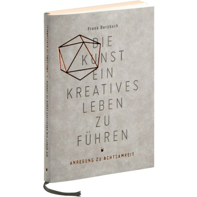 http://selekkt.com/frank-berzbach-die-kunst-ein-kreatives-leben-zu-fuhren-anregung-zu-achtsamkeit.html