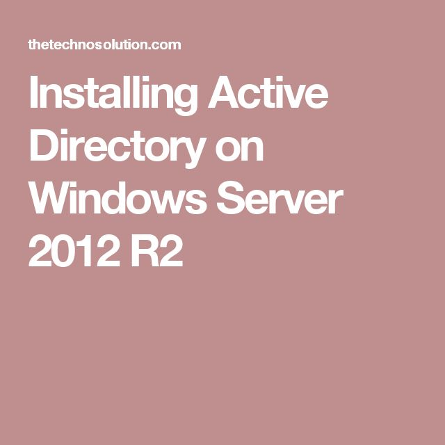 Installing Active Directory on Windows Server 2012 R2