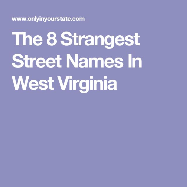 The 8 Strangest Street Names In West Virginia