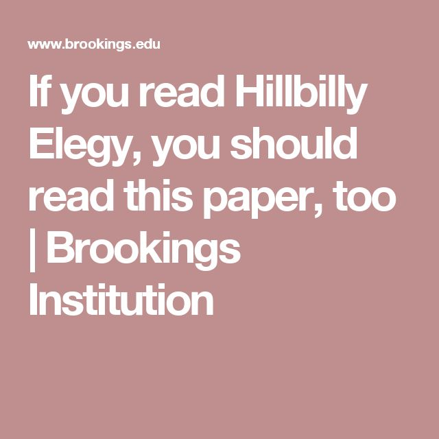 If you read Hillbilly Elegy, you should read this paper, too | Brookings Institution