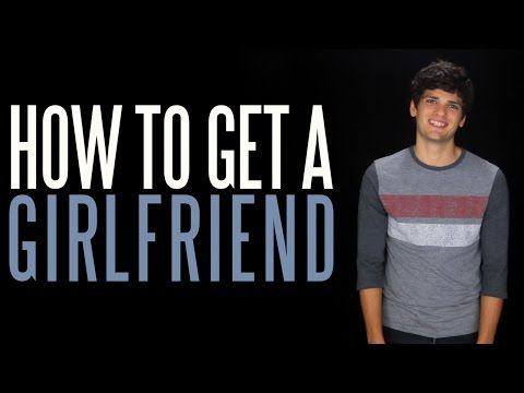 How to Get a Girlfriend   Messy Mondays - YouTube