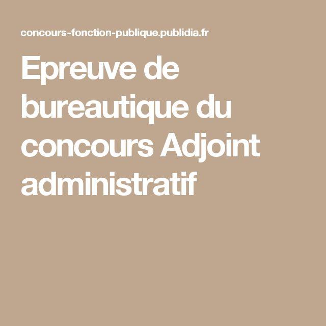 Epreuve de bureautique du concours Adjoint administratif
