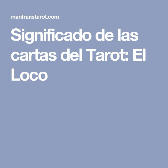 Significado de las cartas del Tarot: El Loco