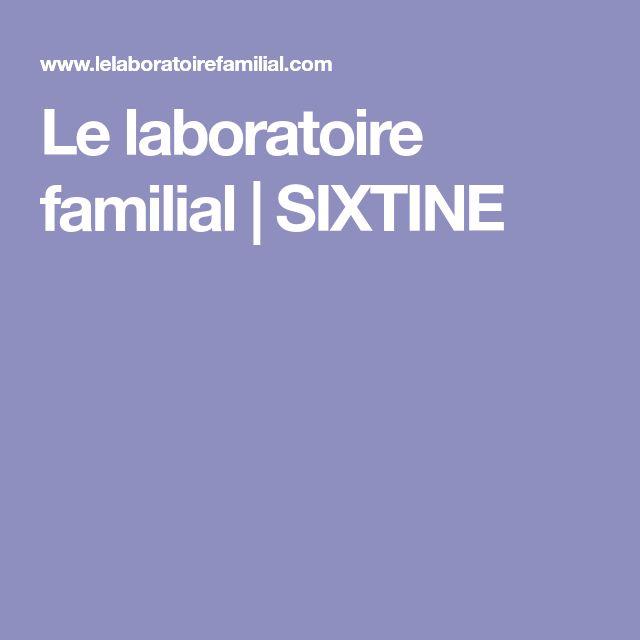 Le laboratoire familial | SIXTINE