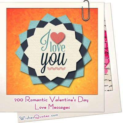 200 Romantic Valentineu0027s Day Love Messages
