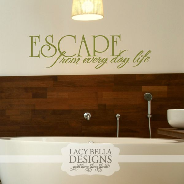 Escape from every day life is a vinyl wall deal design for those who love those long baths that help you forget about the everyday issues