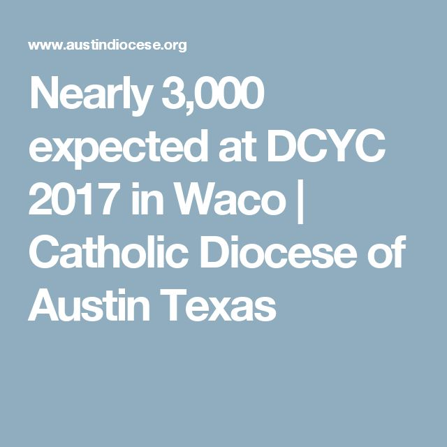 Nearly 3,000 expected at DCYC 2017 in Waco | Catholic Diocese of Austin Texas