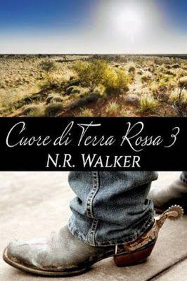 Romance and Fantasy for Cosmopolitan Girls: Cuore di Terra Rossa 3 di N.R. Walker