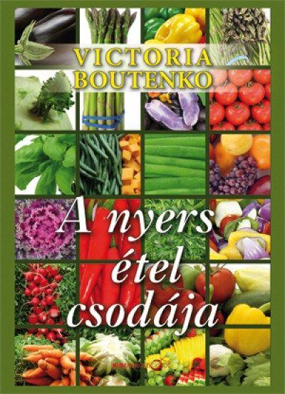 Victoria Boutenko: A nyers étel csodája